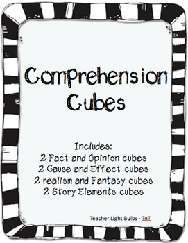 Comprehension Cubes - Cause/Effect Fact/Opinion Realism/Fantasy & Story Elements