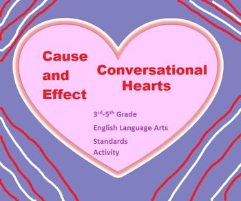 Cause and Effect Conversation Hearts
