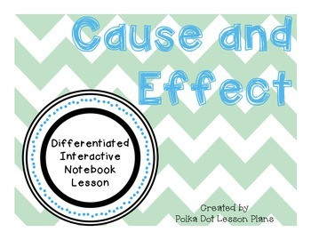 Cause and Effect Differentiated Interactive Notebook Lesson