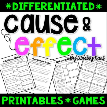 Cause and Effect - Passages, Printables, Games- Differentiated - Print & Go!