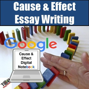 Cause and Effect Essay Writing Google Digital Resource Paperless or Print