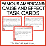 Cause and Effect: Famous Americans Task Cards | Cause and