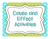 Cause and Effect Fun:  A Plethora of Activities