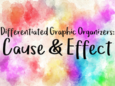 Cause and Effect Graphic Organizer (differentiated)