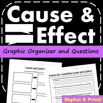 Cause and Effect Graphic Organizer with Questions - For Any Text!