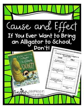 Cause and Effect: If You Ever Want to Bring an Alligator to School, Don't!