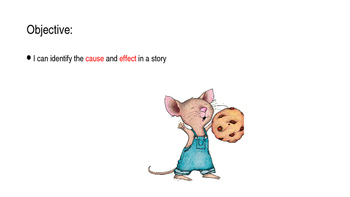 Cause and Effect: If You Give a Mouse a Cookie