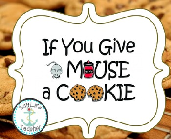 Cause and Effect - If You Give a Mouse a Cookie