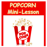 Cause and Effect Lesson Plan-- What makes popcorn pop?