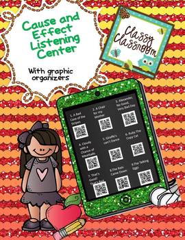 Cause and Effect  Listening Center QR Codes with Graphic Organizer