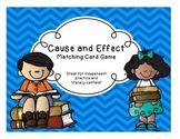 Cause and Effect Literacy Center Matching Game