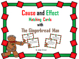 Cause and Effect Matching Cards with The Gingerbread Man