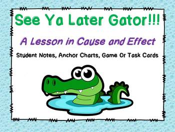 Cause and Effect Mini Unit! If You Ever Want to Take An Alligator to School...