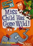 Cause and Effect - Miss Child Has Gone Wild - Dan Gutman