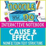 Cause and Effect Nonfiction Text Structure Interactive Notebook and Doodle Notes