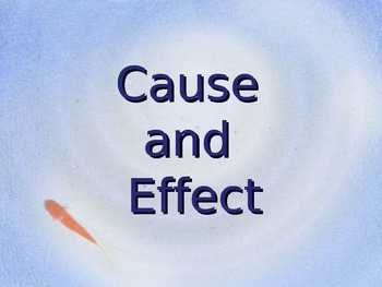 Cause and Effect PPT Lesson
