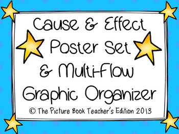 Cause and Effect Poster and Graphic Organizer Set