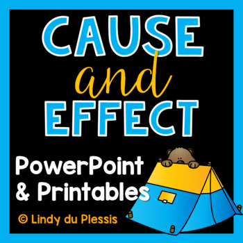 Cause and Effect PowerPoint and Printables