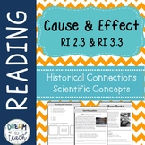 RI 2.3 & RI 3.3 Historical & Scientific Informational Text - Cause & Effect