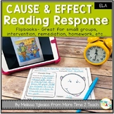 Reading Response | Cause and Effect Flip book | Summary | Text Connections