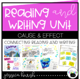 Cause and Effect Reading and Writing Unit