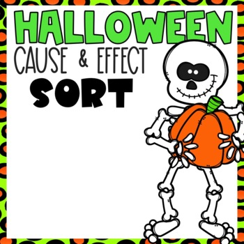 Cause and Effect Sort Halloween Themed