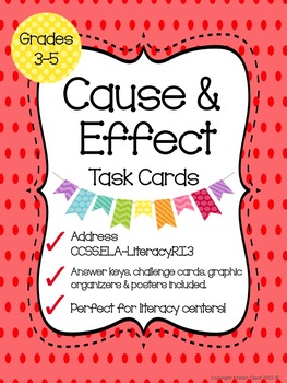 Cause and Effect Task Cards - CCSS.ELA-Literacy.RI.3