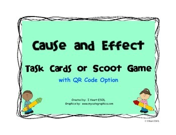 Cause and Effect Task Cards or Scoot Game with QR Code Option