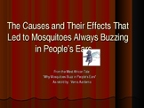 """Cause and Effect Using """"Why Mosquitoes Buzz in People's Ears"""""""