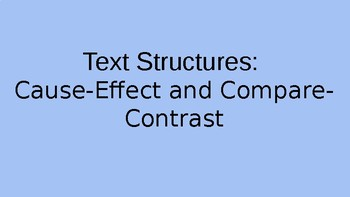 Cause and Effect and Compare and Contrast Text Structures