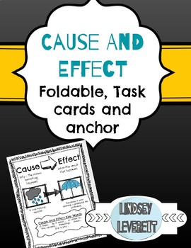 Cause and Effect fold-able, task cards and anchor
