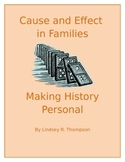 Cause and Effect in My Family:  Making History Personal