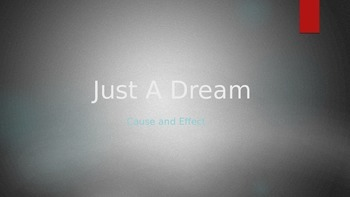 Cause and Effect using the Book Just A Dream