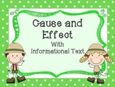 Cause and Effect with Informational Text for Common Core