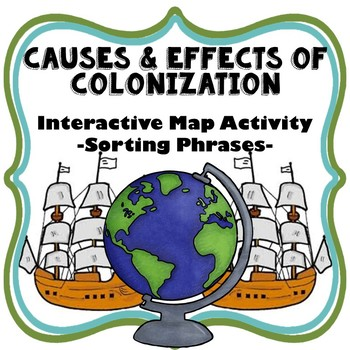 Causes and Effects of Colonization: Colonization   13 Colonies
