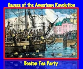 Causes of American Revolution: Boston Tea Party
