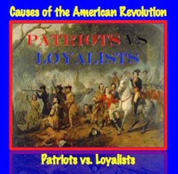 Causes of American Revolution: Patriot & Loyalist Arguments DBQ, Common Core