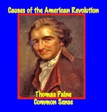 Causes of American Revolution: Thomas Paine's Common Sense DBQ, Common Core