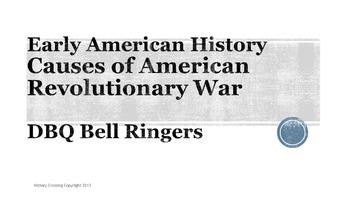 Causes of American Revolutionary War DBQ Bell Ringers