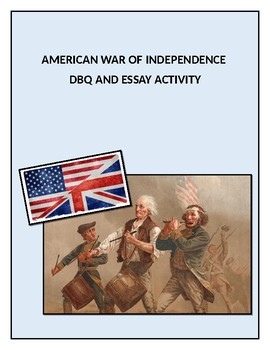 Causes of The American Revolution DBQ and Essay Activity