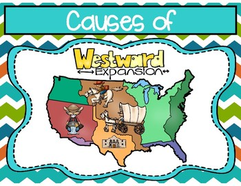 Causes of Westward Expansion Graphic Organizers