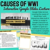 WWI #1: Causes of WWI - Interactive Google Slides Lecture