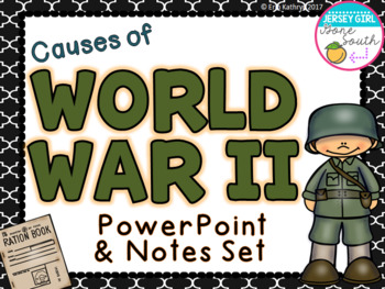 Causes of World War II PowerPoint and Notes Set (WW2, WWII)