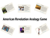 Causes of the American Revolution Analogy Game