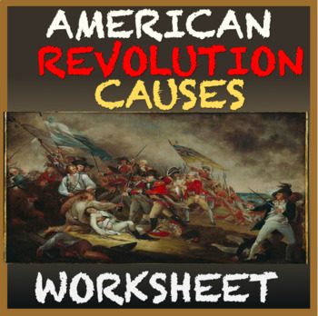 Causes of the American Revolution CCLS