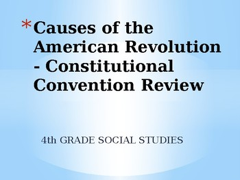 Causes of the American Revolution - Constitutional Convention Review