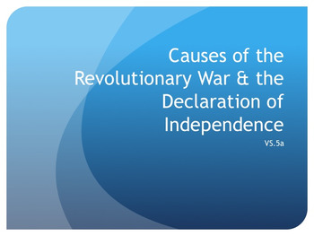 Causes of the Revolutionary War & Declaration of Independence Powerpoint VS.5a