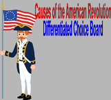 Causes of the American Revolution Differentiated Choice Board