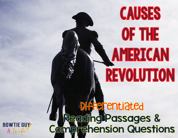 Causes of the American Revolution Differentiated Nonfiction Reading Passages