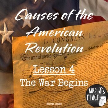 Causes of the American Revolution- Lesson 4 War Begins